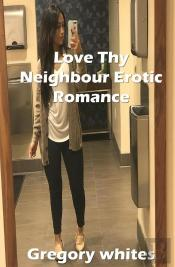 Love Thy Neighbour Erotic Romance