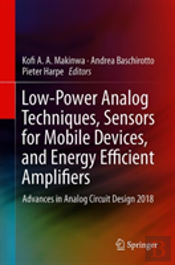 Low-Power Analog Techniques, Sensors For Mobile Devices, And Energy Efficient Amplifiers