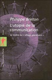 L'Utopie De La Communication Le Mythe Du Village  Planetaire