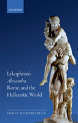 Bertrand.pt - Lykophron'S Alexandra, Rome, And The Hellenistic World