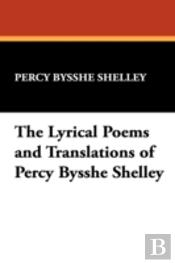 Lyrical Poems And Translations Of Percy Bysshe Shelley