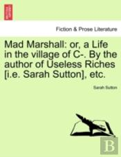 Mad Marshall: Or, A Life In The Village