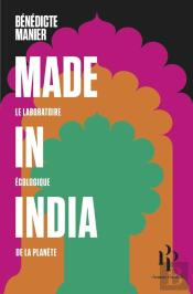 Made In India ; Le Laboratoire Écologique De La Planète