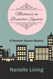 Madness In Brewster Square