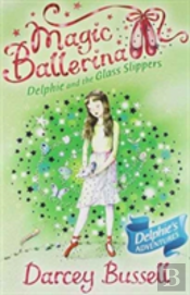 Magic Ballerina (4) - Delphie And The Glass Slippers