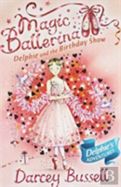 Magic Ballerina (6) - Delphie And The Birthday Show