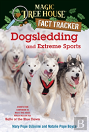 Magic Tree House Fact Tracker #34: Dogsledding And Extreme Sports