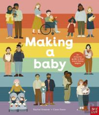 Making A Baby: An Inclusive Guide To How Every Family Begins