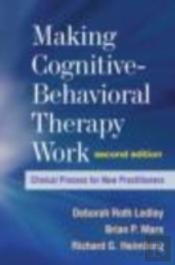 Making Cognitivebehavioral Therapy Work
