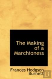 Making Of A Marchioness