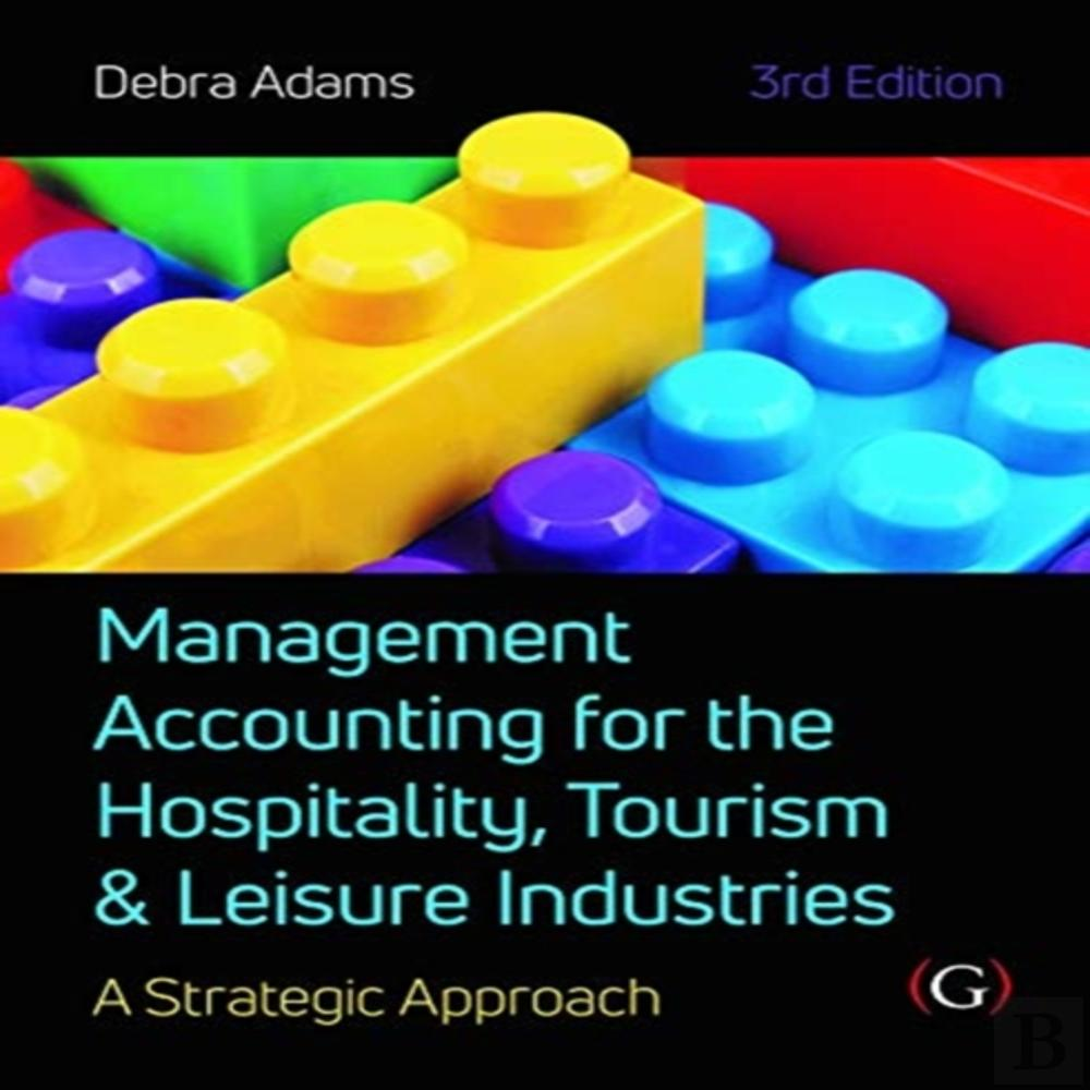 Management Accounting For The Hospitality, Tourism And Leisure Industries 3rd Edition