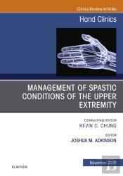 Management Of Spastic Conditions Of The Upper Extremity, An Issue Of Hand Clinics