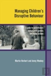 Managing Children'S Disruptive Behaviour