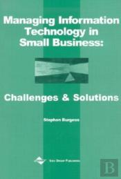 Managing Information Technology In Small Business