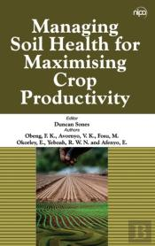 Managing Soil Health For Maximising Crop Productivity