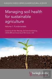 Managing Soil Health For Sustainable Agriculture Volume 1