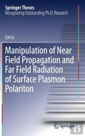 Manipulation Of Near Field Propagation And Far Field Radiation Of Surface Plasmon Polariton
