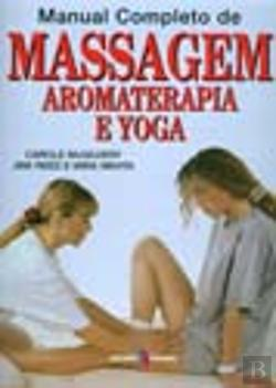 Bertrand.pt - Manual Completo de Massagem, Aromaterapia e Yoga