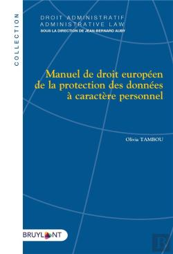 Bertrand.pt - Manuel De Droit Europeen De La Protection Des Donnees A Caractere Personnel - Tome I - Droit Europee