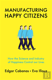 Manufacturing Happy Citizens