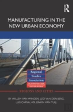 Bertrand.pt - Manufacturing In The New Urban Economy