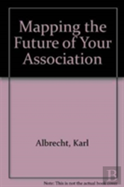 Mapping The Future Of Your Association