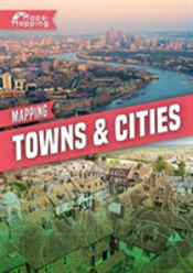 Mapping Towns Cities