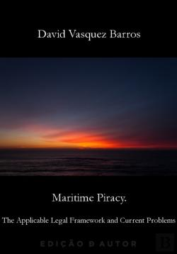 Bertrand.pt - Maritime Piracy. The Applicable Legal Framework And Current Problems