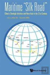 Maritime 'Silk Road': China'S Strategic Initiative And New Asia In The 21st Century