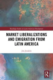 Market Liberalizations And Emigration From Latin America
