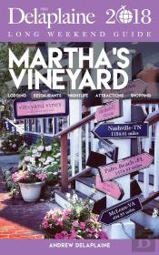 Martha'S Vineyard - The Delaplaine 2018 Long Weekend Guide