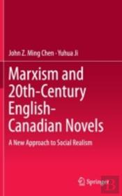 Marxism And 20th-Century English-Canadian Novels