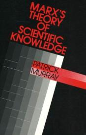 Marx'S Theory Of Scientific Knowledge