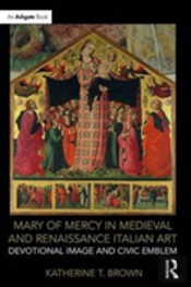 Mary Of Mercy In Medieval And Renai