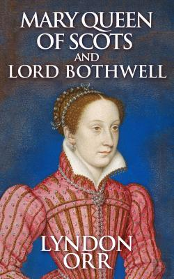 Bertrand.pt - Mary Queen Of Scots And Lord Bothwell