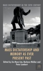 Mass Dictatorship And Memory As Ever Present Past