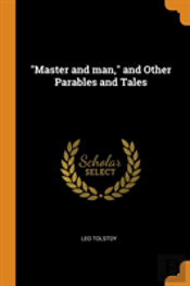 'Master And Man,' And Other Parables And Tales