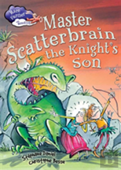 Master Scatterbrain The Knight'S Son