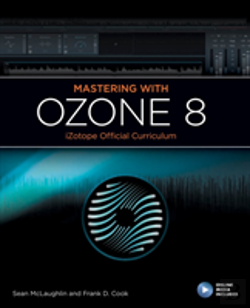 Bertrand.pt - Mastering With Ozone 8: Izotope Official Curriculum