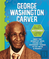 Masterminds: George Washington Carver