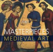 Masterpieces Of Medieval Art