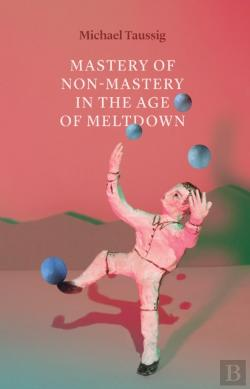 Bertrand.pt - Mastery Of Non-Mastery In The Age Of Meltdown