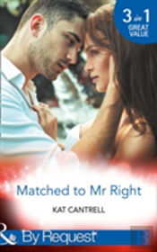 Matched To Mr Right: Matched To A Billionaire / Matched To A Prince / Matched To Her Rival (Happily Ever After, Inc., Book 1)