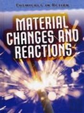 Material Changes And Reactions