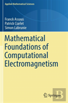 Mathematical Foundations Of Computational Electromagnetism