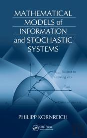 Mathematical Models Of Information And Stochastic Systems