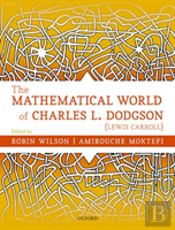Mathematical World Of Charles L Dodgson