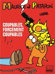 Maurice Et Patapon T.1 ; Coupables, Forcement Coupables !