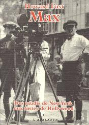 Max ; Des Taudis De New York Aux Fastes De Hollywood