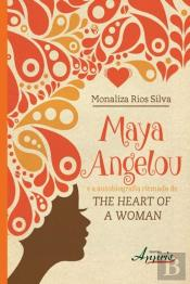 Maya Angelou E A Autobiografia Ritmada De The Heart Of A Woman